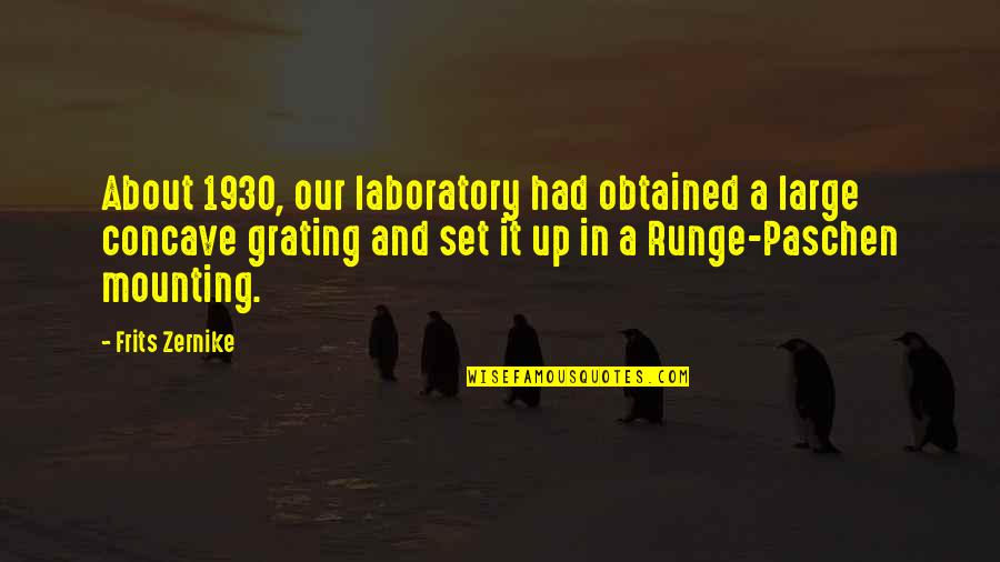 Grating Quotes By Frits Zernike: About 1930, our laboratory had obtained a large