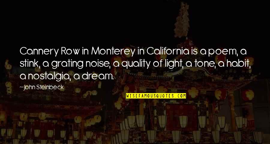 Grating Quotes By John Steinbeck: Cannery Row in Monterey in California is a