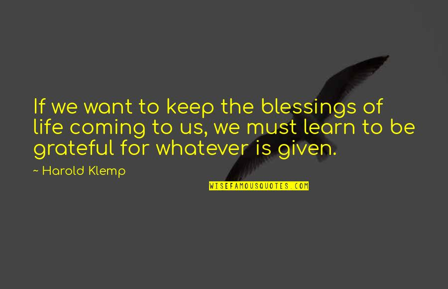Gratitude For Life Quotes By Harold Klemp: If we want to keep the blessings of