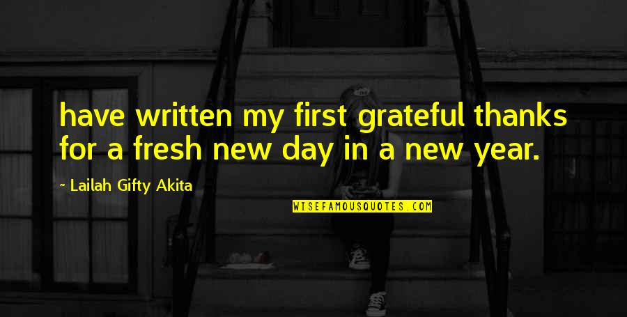 Gratitude For Life Quotes By Lailah Gifty Akita: have written my first grateful thanks for a
