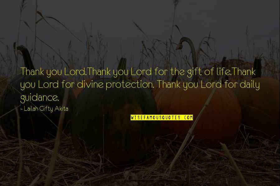 Gratitude For Life Quotes By Lailah Gifty Akita: Thank you Lord.Thank you Lord for the gift