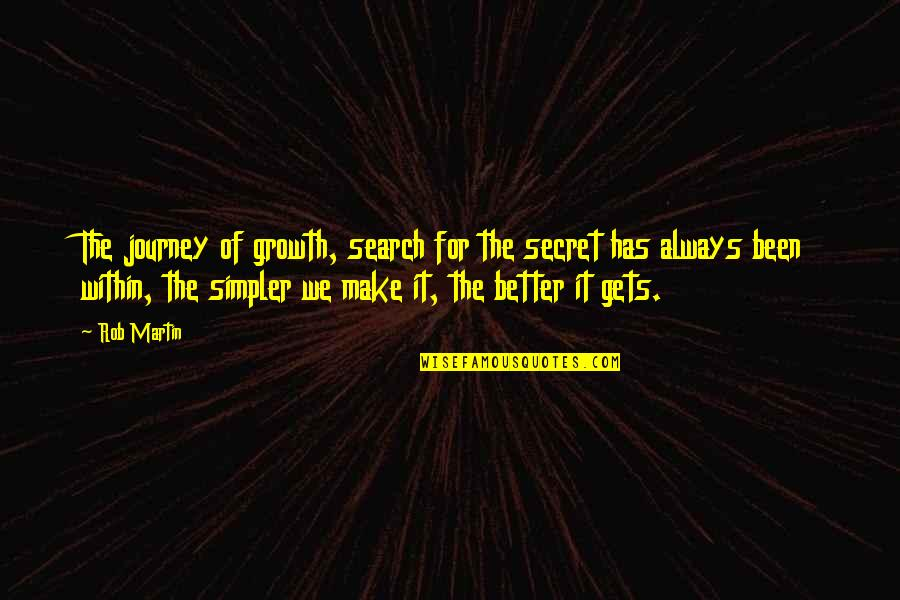 Gratitude For Life Quotes By Rob Martin: The journey of growth, search for the secret