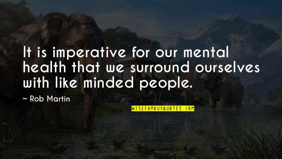 Gratitude For Life Quotes By Rob Martin: It is imperative for our mental health that