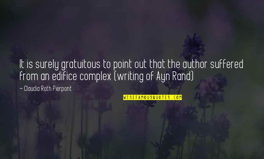 Gratuitous Quotes By Claudia Roth Pierpont: It is surely gratuitous to point out that
