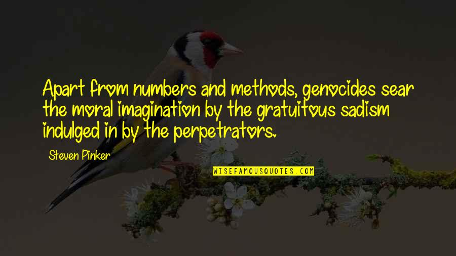 Gratuitous Quotes By Steven Pinker: Apart from numbers and methods, genocides sear the