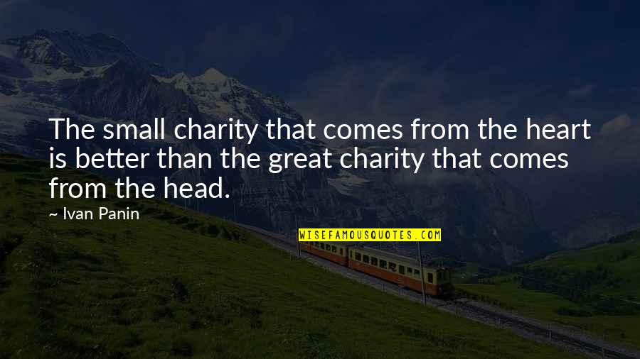 Graukar Quotes By Ivan Panin: The small charity that comes from the heart