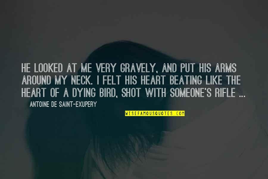 Gravely Quotes By Antoine De Saint-Exupery: He looked at me very gravely, and put
