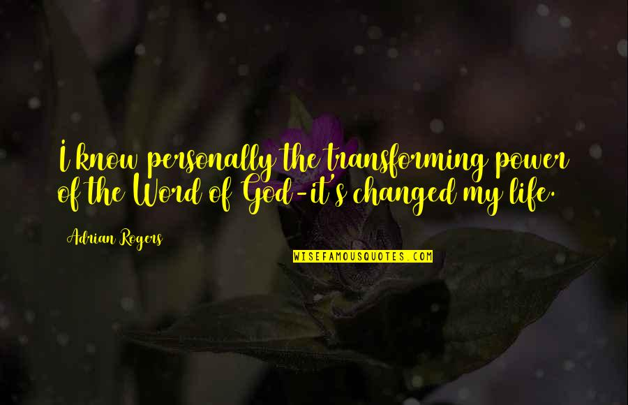 Graveside Quotes By Adrian Rogers: I know personally the transforming power of the