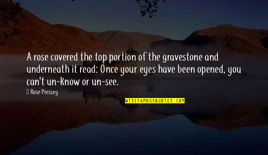 Gravestone Quotes By Rose Pressey: A rose covered the top portion of the