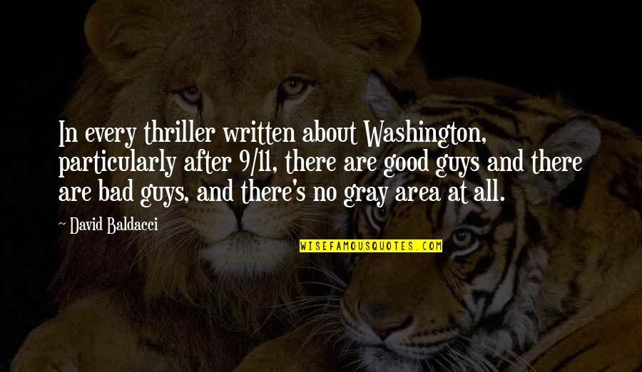 Gray Area Quotes By David Baldacci: In every thriller written about Washington, particularly after