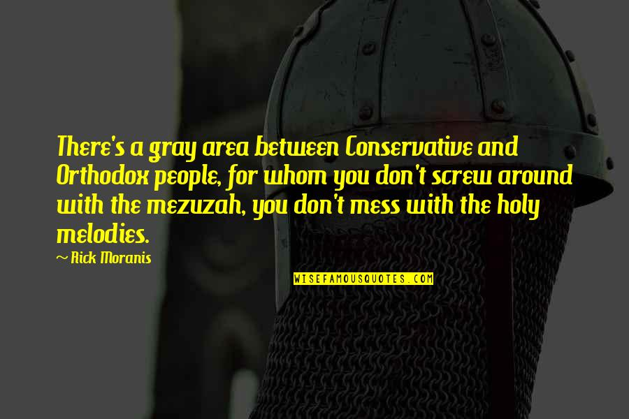 Gray Area Quotes By Rick Moranis: There's a gray area between Conservative and Orthodox