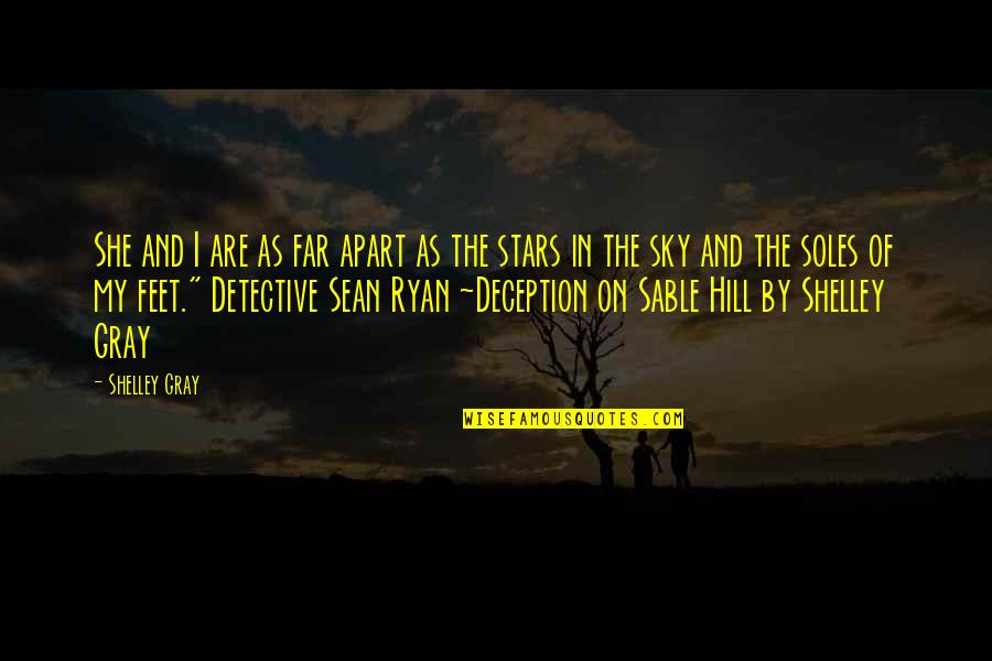 Gray Sky Quotes By Shelley Gray: She and I are as far apart as