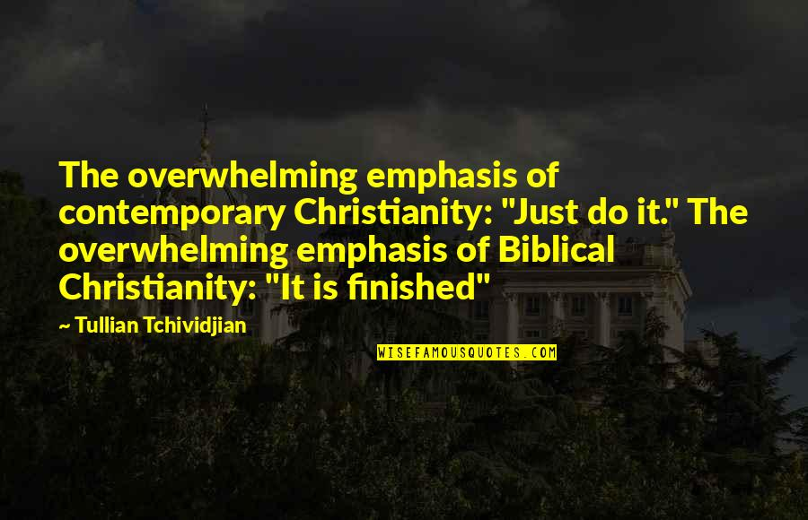 """Gray Sky Quotes By Tullian Tchividjian: The overwhelming emphasis of contemporary Christianity: """"Just do"""