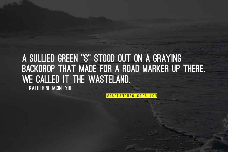 "Graying Quotes By Katherine McIntyre: A sullied green ""S"" stood out on a"