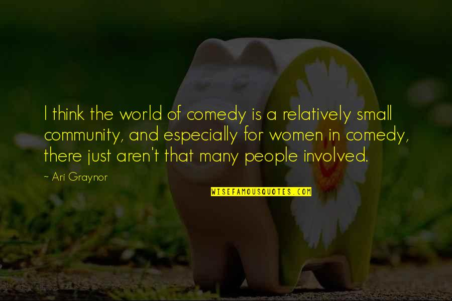 Graynor Quotes By Ari Graynor: I think the world of comedy is a