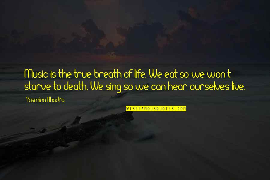 Gre Quotes By Yasmina Khadra: Music is the true breath of life. We