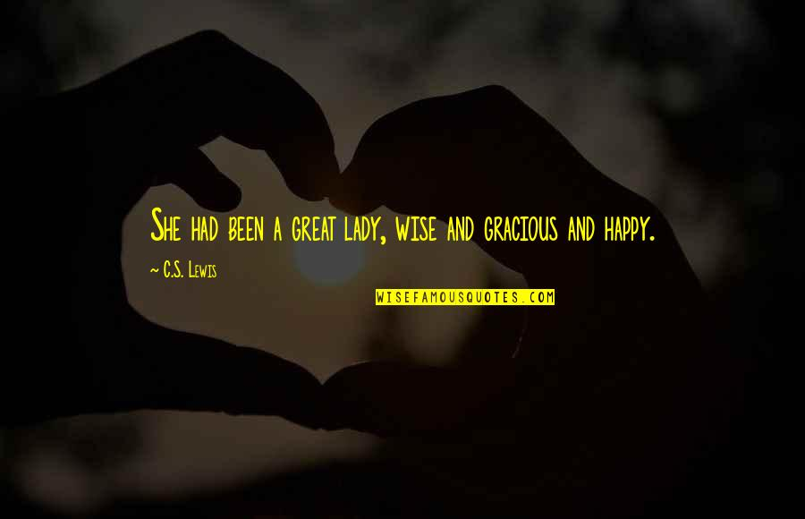 Great And Wise Quotes By C.S. Lewis: She had been a great lady, wise and