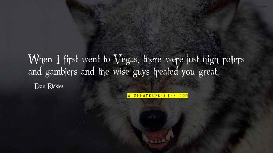 Great And Wise Quotes By Don Rickles: When I first went to Vegas, there were