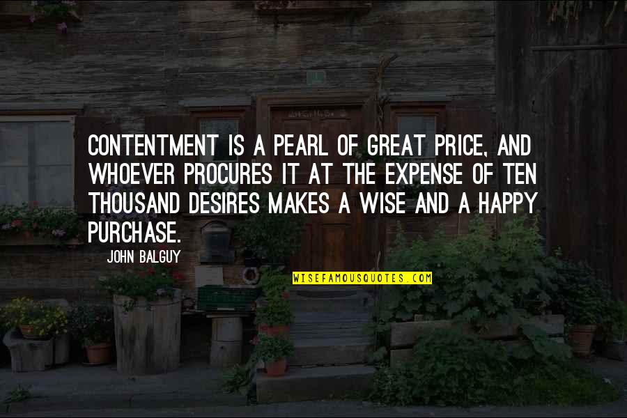 Great And Wise Quotes By John Balguy: Contentment is a pearl of great price, and