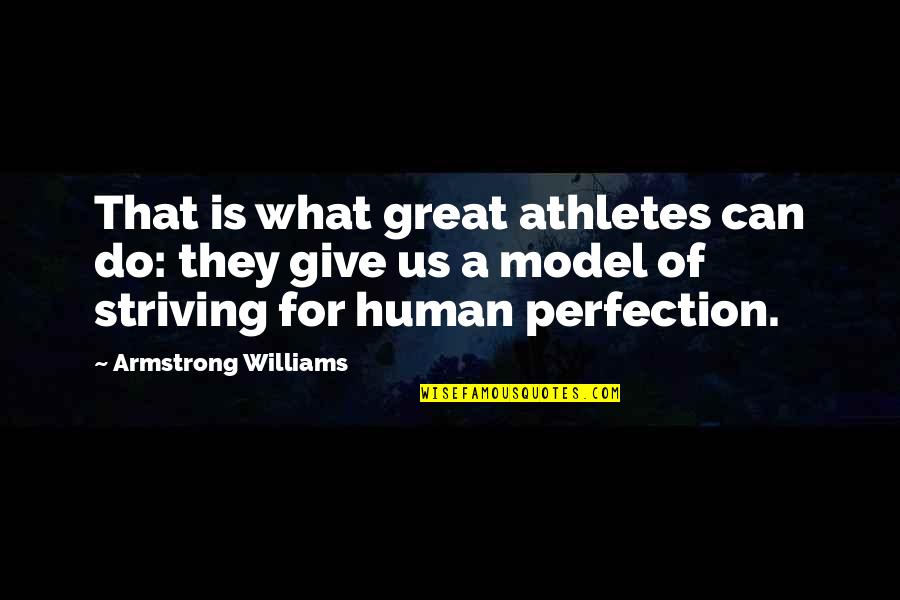 Great Athletes Quotes By Armstrong Williams: That is what great athletes can do: they