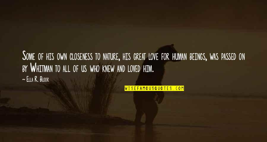 Great Beings Quotes By Ella R. Bloor: Some of his own closeness to nature, his