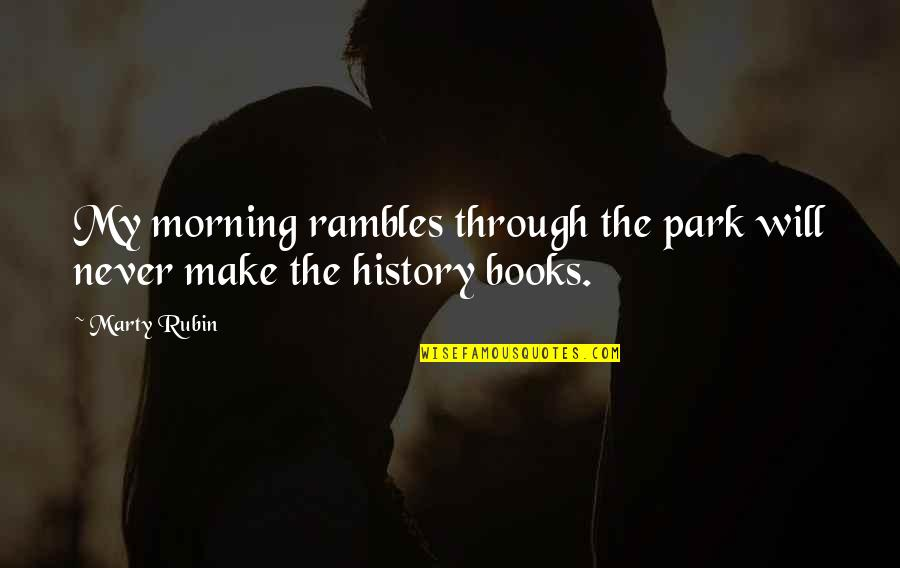 Great Brand Strategy Quotes By Marty Rubin: My morning rambles through the park will never
