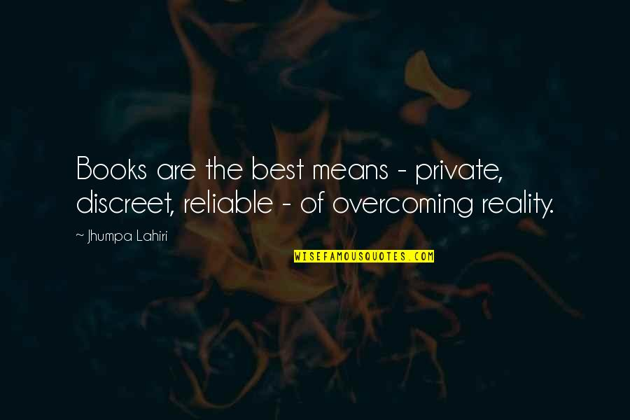 Great Business Success Quotes By Jhumpa Lahiri: Books are the best means - private, discreet,