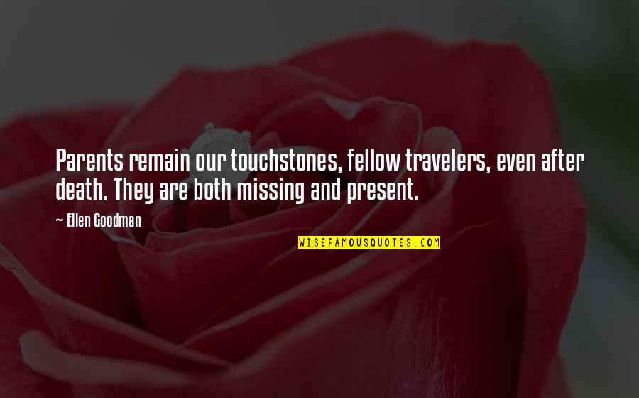 Great Christian Sayings And Quotes By Ellen Goodman: Parents remain our touchstones, fellow travelers, even after