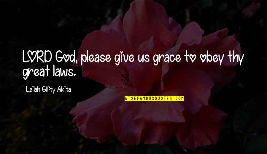 Great Christian Sayings And Quotes By Lailah Gifty Akita: LORD God, please give us grace to obey