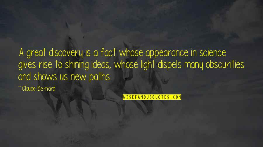 Great Discovery Quotes By Claude Bernard: A great discovery is a fact whose appearance