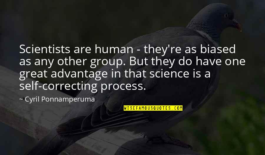 Great Discovery Quotes By Cyril Ponnamperuma: Scientists are human - they're as biased as