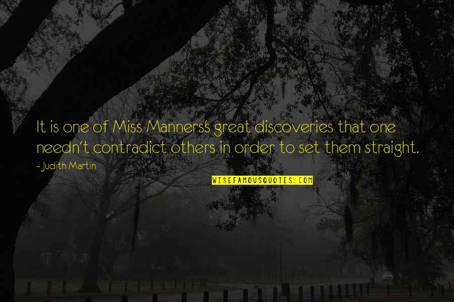 Great Discovery Quotes By Judith Martin: It is one of Miss Manners's great discoveries