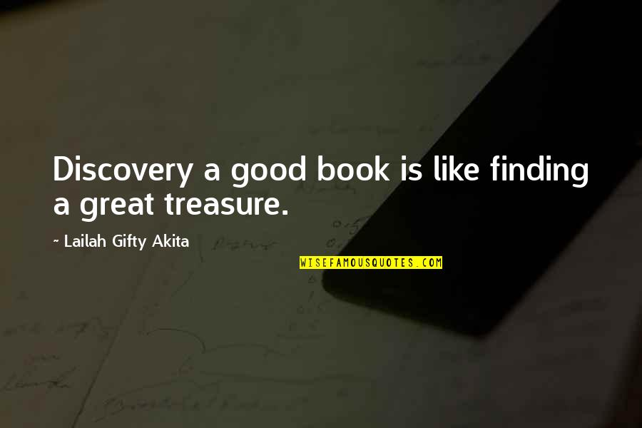 Great Discovery Quotes By Lailah Gifty Akita: Discovery a good book is like finding a