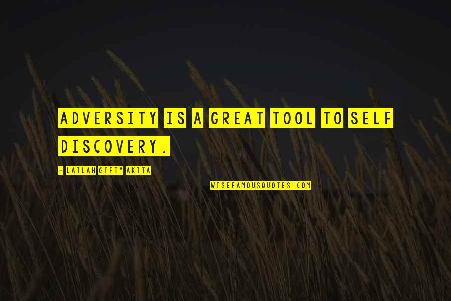 Great Discovery Quotes By Lailah Gifty Akita: adversity is a great tool to self discovery.