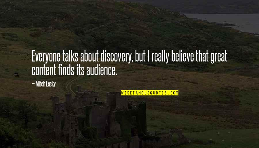 Great Discovery Quotes By Mitch Lasky: Everyone talks about discovery, but I really believe