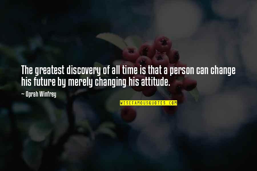 Great Discovery Quotes By Oprah Winfrey: The greatest discovery of all time is that