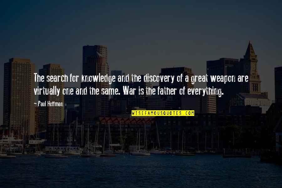 Great Discovery Quotes By Paul Hoffman: The search for knowledge and the discovery of