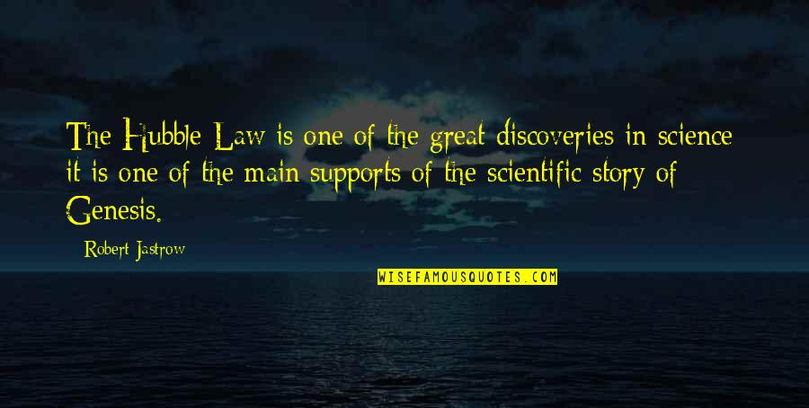 Great Discovery Quotes By Robert Jastrow: The Hubble Law is one of the great