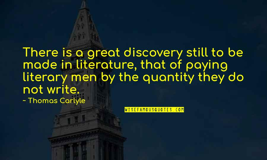 Great Discovery Quotes By Thomas Carlyle: There is a great discovery still to be