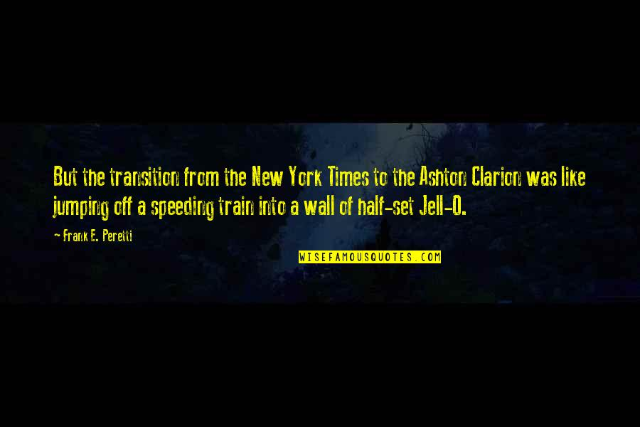 Great Expectations Kent Quotes By Frank E. Peretti: But the transition from the New York Times