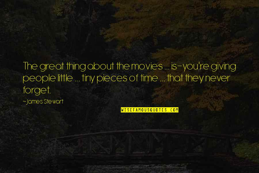 Great Forget Quotes By James Stewart: The great thing about the movies ... is-you're