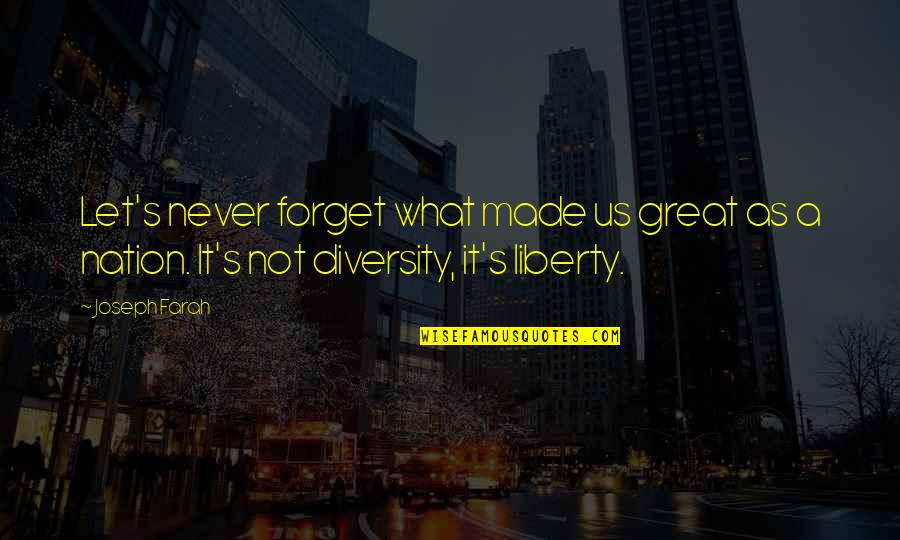 Great Forget Quotes By Joseph Farah: Let's never forget what made us great as