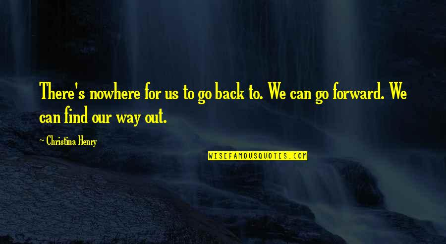 Great Gatsby Human Condition Quotes By Christina Henry: There's nowhere for us to go back to.