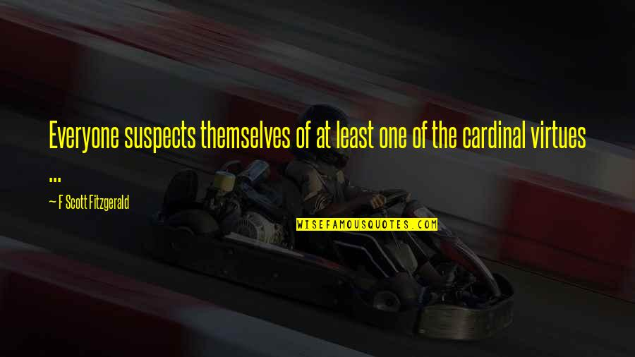 Great Gatsby Quotes By F Scott Fitzgerald: Everyone suspects themselves of at least one of