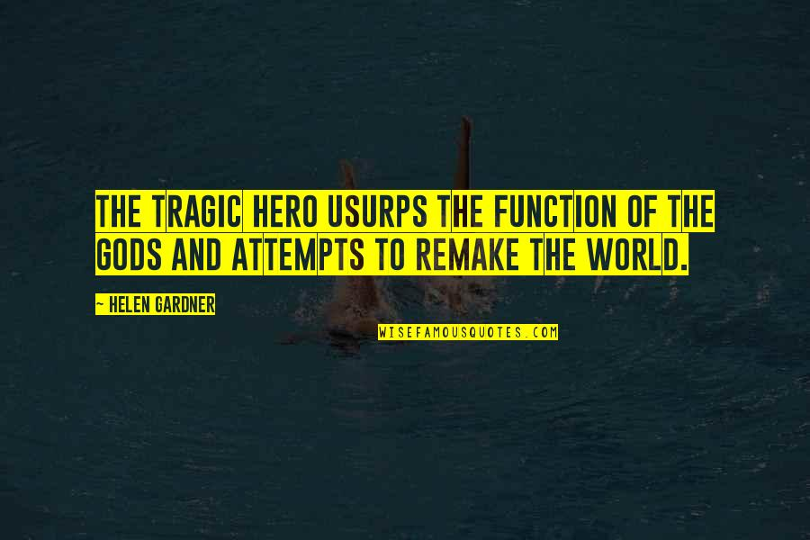 Great Gatsby Quotes By Helen Gardner: The tragic hero usurps the function of the