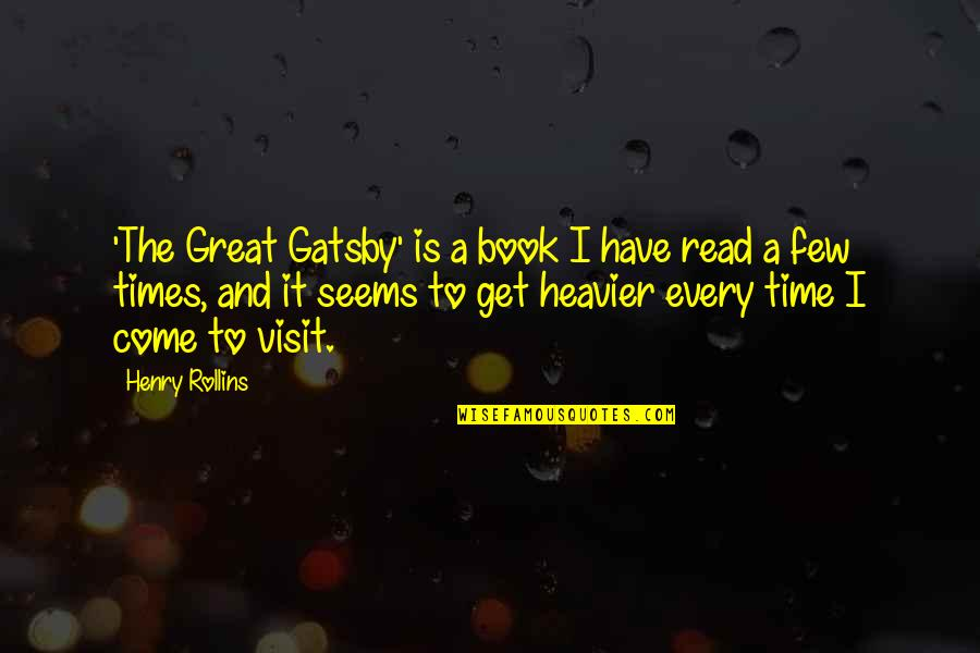 Great Gatsby Quotes By Henry Rollins: 'The Great Gatsby' is a book I have