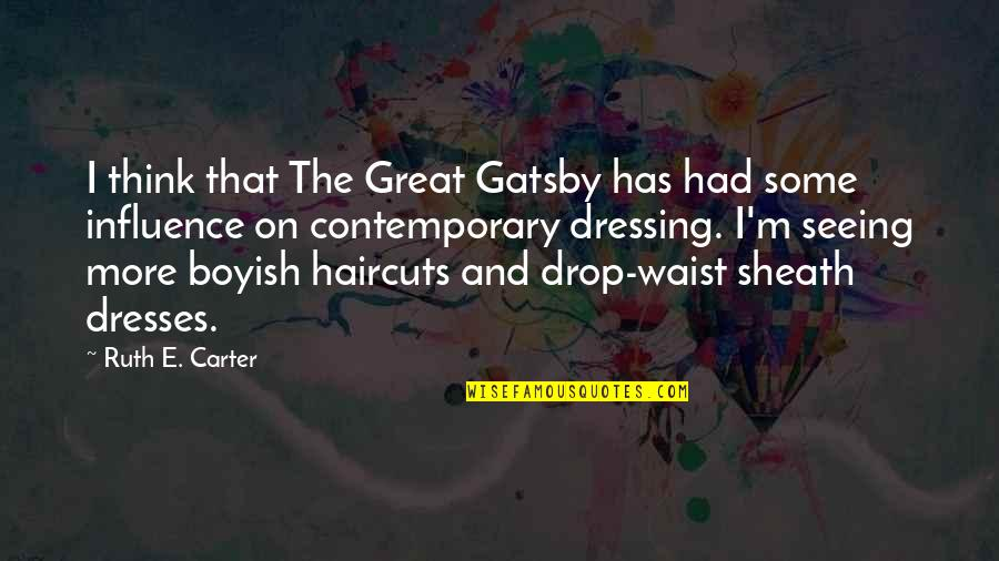 Great Gatsby Quotes By Ruth E. Carter: I think that The Great Gatsby has had