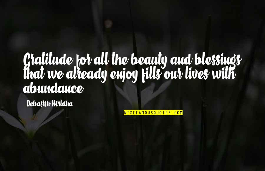 Great Grandma Death Quotes By Debasish Mridha: Gratitude for all the beauty and blessings that