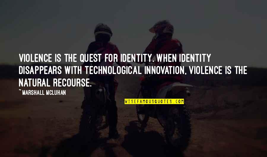 Great Hairdresser Quotes By Marshall McLuhan: Violence is the quest for identity. When identity