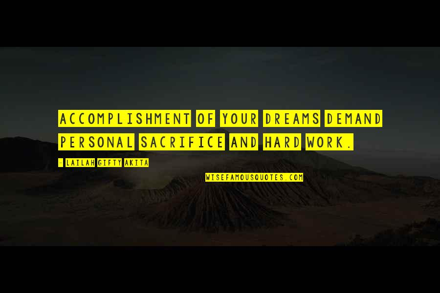 Great Hard Work Quotes By Lailah Gifty Akita: Accomplishment of your dreams demand personal sacrifice and